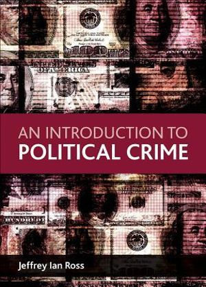 An Introduction to Political Crime - Jeffrey Ian Ross