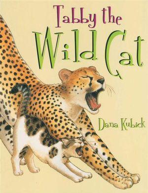 Tabby the Wild Cat - Dana Kubick