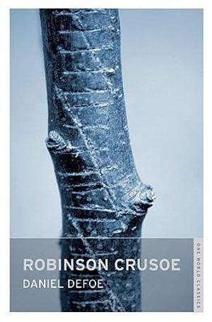Robinson Crusoe  :  The Complete Story of Robinson Crusoe - Daniel Defoe