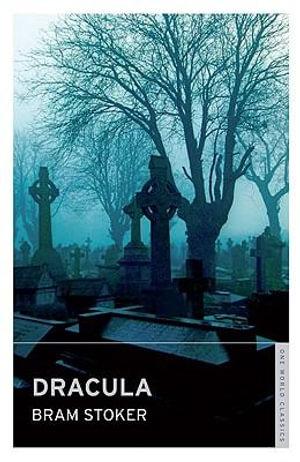 Dracula : Oneworld Classics S. - Bram Stoker
