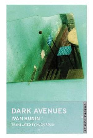 Dark Avenues : Oneworld Classics - Ivan Bunin