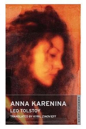 Anna Karenina : Oneworld Classics - Leo Tolstoy