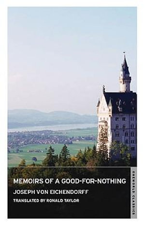 Memoirs of a Good-for-nothing : Oneworld Classics - Joseph von Eichendorff