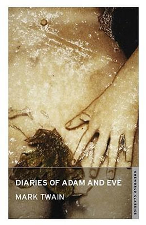 The Diaries of Adam and Eve - Mark Twain