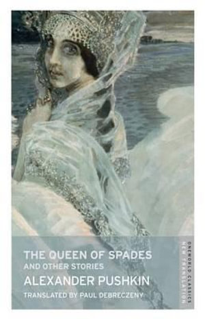 The Queen of Spades and Other Stories : Oneworld Classics - Alexander Pushkin