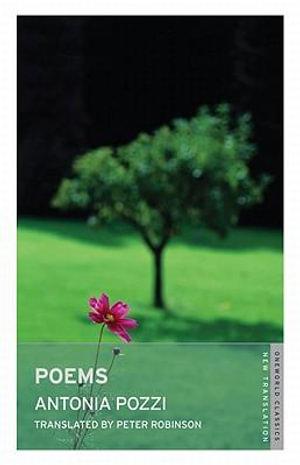 Poems : Oneworld Classics - Antonia Pozzi