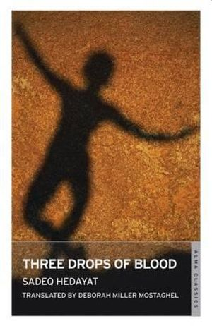 Three Drops of Blood - Sadegh Hedayat