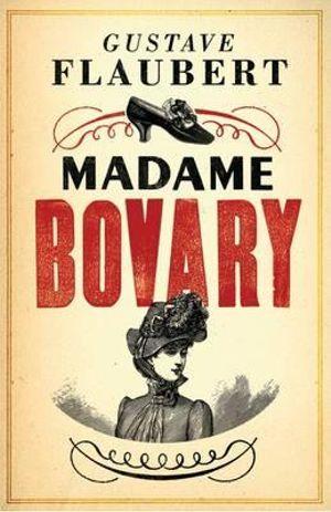 Madame Bovary : Alma Classics Evergreens - Gustave Flaubert