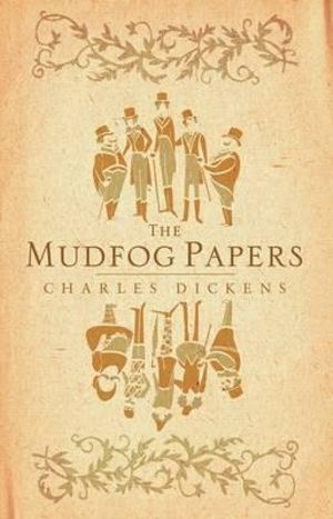 Mudfog Papers - Charles Dickens