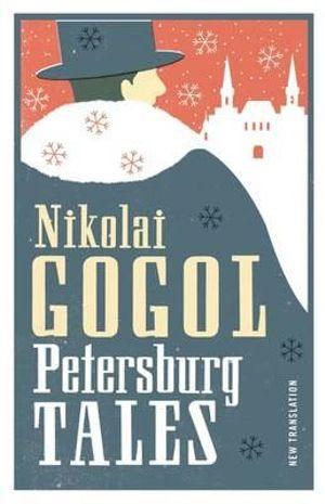 Petersburg Tales - Nikolai Gogol