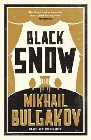 Black Snow - Mikhail Afanasevich Bulgakov