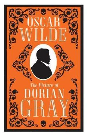 The Picture of Dorian Gray : Alma Classics Evergreens - Oscar Wilde
