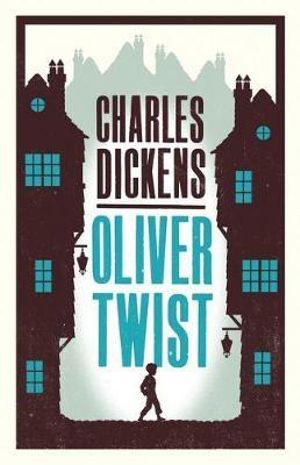 Oliver Twist : Alma Classics Evergreens - Charles Dickens