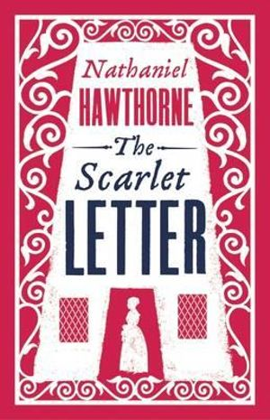 The Scarlet Letter : Alma Classics Evergreens - Nathaniel Hawthorne