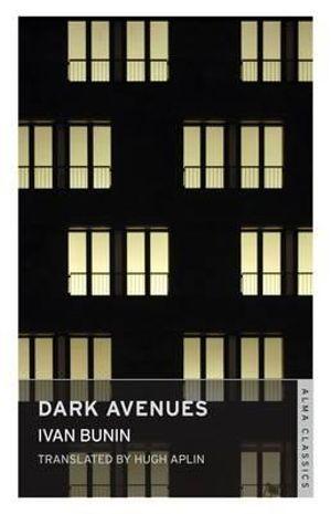 Dark Avenues - Ivan Bunin