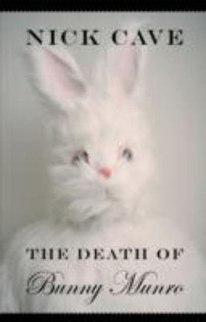 The Death of Bunny Munro - Nick Cave