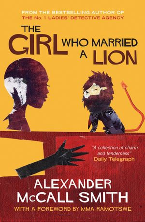 The Girl Who Married A Lion : Folktales From Africa - Alexander McCall Smith