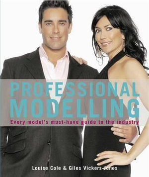 Professional Modelling : Every Model's Must-Have Guide to the Industry - Louise Cole