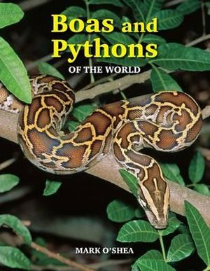Boas & Pythons of the World - Mark O'Shea