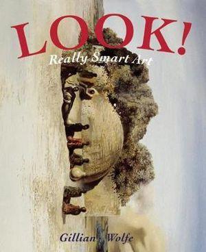 Look! Really Smart Art Gillian Wolfe