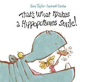 That's What Makes a Hippopotamus Smile - Sean Taylor