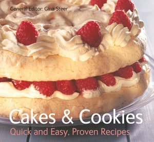 Cakes & Cookies : Quick & Easy, Proven Recipes - Gina Steer