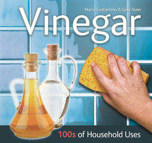 Vinegar : 100s of Household Uses - Maria Costantino