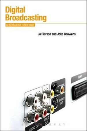 Digital Broadcasting : An Introduction to New Media - Jo Pierson