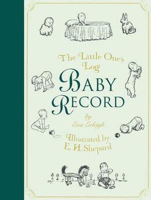 Little One's Log: Ba|||Record (Ba|||Record Book) Eva Erleigh and E. H. Shepard