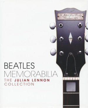 Beatles Memorabilia : The Julian Lennon Collection - Brian Southall
