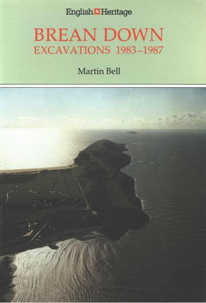 Brean Down : Excavations 1983-1987 - Martin Bell