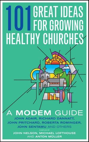 101 Great Ideas for Growing Healthy Churches : A MODEM Guide - John Nelson