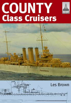 Shipcraft 19 - County Class Cruisers Les Brown
