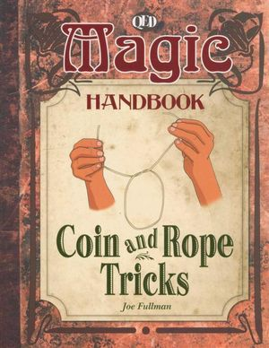 Coin and Rope Tricks : Magic Handbook - Joe Fullman