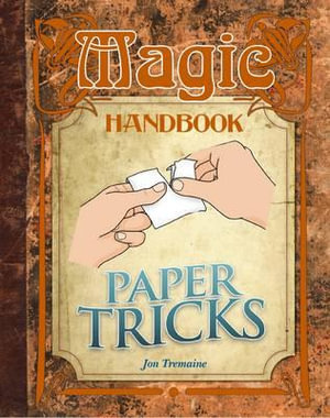 Paper Tricks : Magic Handbook - Jon Tremaine
