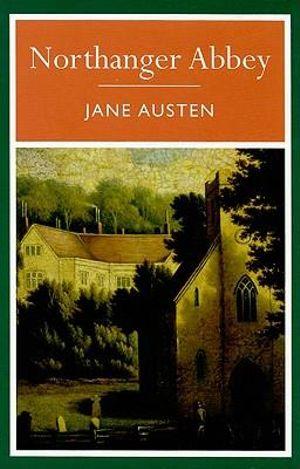 Northanger Abbey : Arcturus Classics - Jane Austen