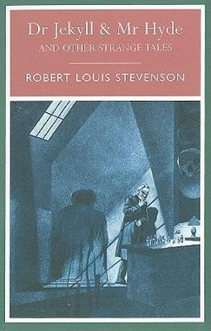 Dr Jekyll & Mr Hyde : And Other Strange Tales - Robert Louis Stevenson
