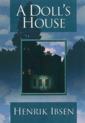 an overview of the mythical and historical dramas in the novel a dolls house by henrik ibsen