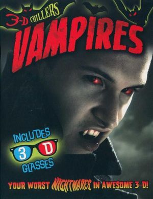 Vampires : With 3-D Glasses : 3-D Chillers : Your Worst Nighmares in Awesome 3-D - Deborah Kespert