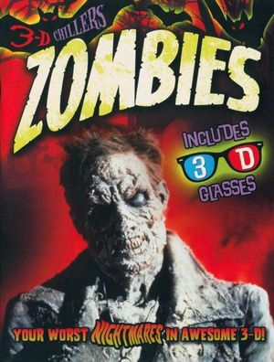 Zombies : With 3-D Glasses : 3-D Chillers : Your Worst Nighmares in Awesome 3-D - Deborah Kespert