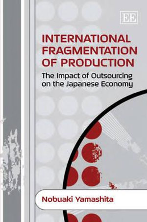 International Fragmentation of Production: The Impact of Outsourcing on the Japanese Economy Nobuaki Yamashita
