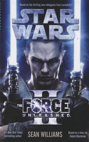 Star Wars  : The Force Unleashed II - Based On The Thrilling New Videogame From LucasArts! - Sean Williams