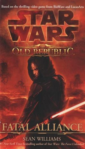 Star Wars : The Old Republic : Fatal Alliance - Sean Williams