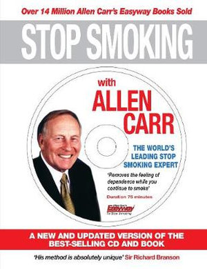 Stop Smoking with Allen Carr : A New and Updated Version of the Best-Selling CD and Book - Allen Carr