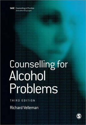 Counselling for Alcohol Problems (Counselling in Practice series) Dr Richard D B Velleman