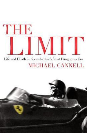 Limit : Life and Death on the 1961 Grand Prix Circuit - Michael Cannell