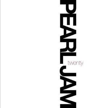 Pearl Jam Twenty : 20 years of Pearl Jam Music - Pearl Jam