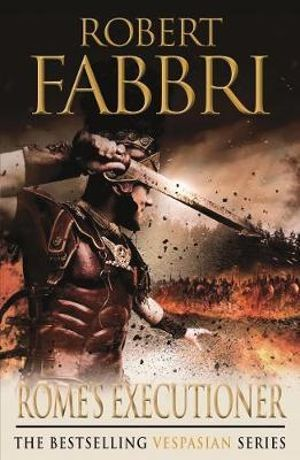 Rome's Executioner : Vespasian Series : Book 2 - Robert Fabbri