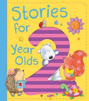 Stories for 2 Year Olds - Hardie Grant:EGMONT