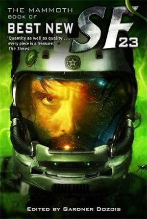 The Mammoth Book of Best New Science Fiction : Volume 23 - Gardner Dozois